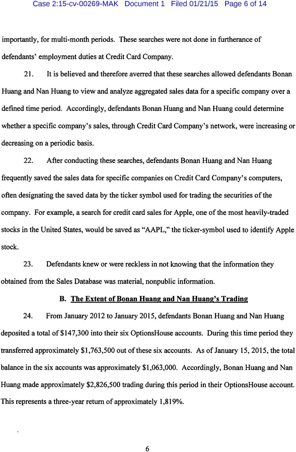 Accordingly, defendants Bonan Huang and Nan Huang could determine whether a specific company's sales, through Credit Card Company's network, were increasing or decreasing on a periodic basis. 22.