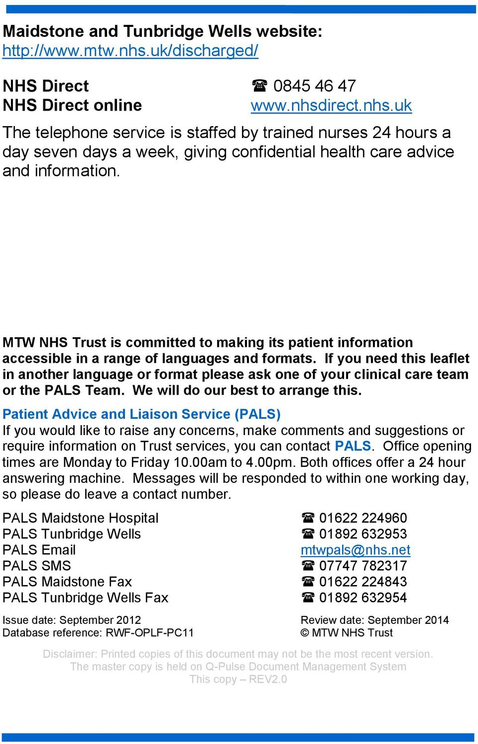 irect.nhs.uk The telephone service is staffed by trained nurses 24 hours a day seven days a week, giving confidential health care advice and information.