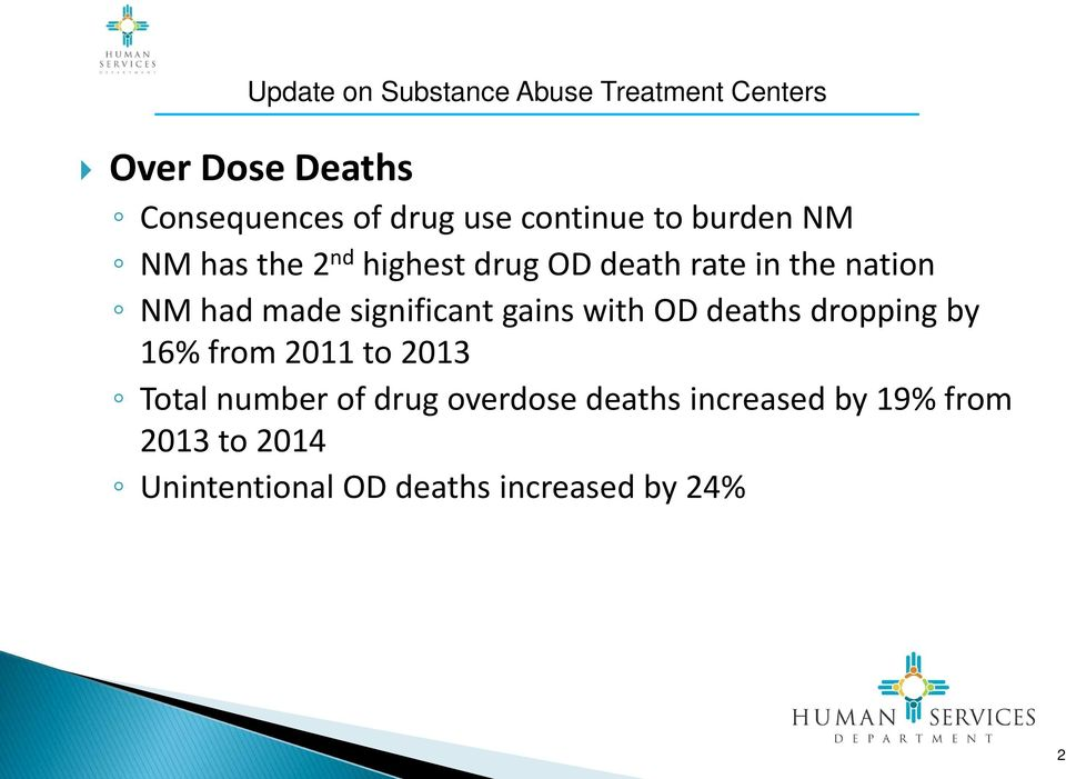 OD deaths dropping by 16% from 2011 to 2013 Total number of drug overdose