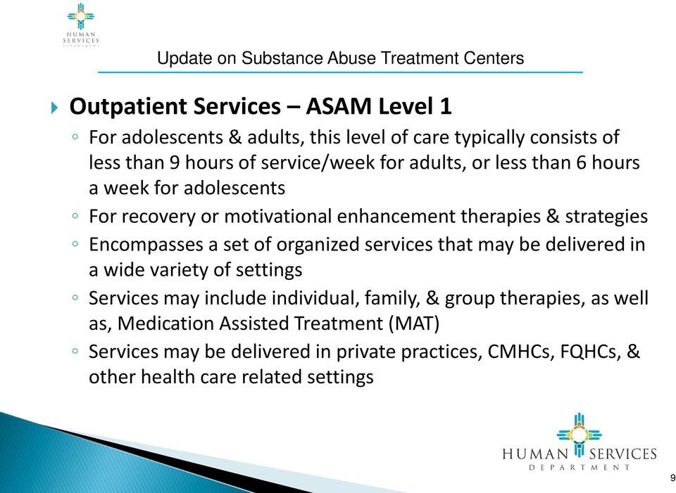 organized services that may be delivered in a wide variety of settings Services may include individual, family, & group therapies, as well
