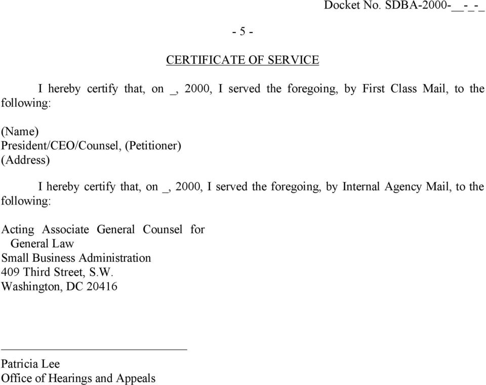 the foregoing, by Internal Agency Mail, to the following: Acting Associate General Counsel for General Law