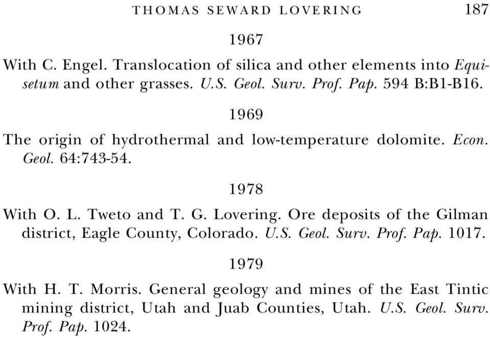 Tweto and T. G. Lovering. Ore deposits of the Gilman district, Eagle County, Colorado. U.S. Geol. Surv. Prof. Pap. 1017. 1979 With H.
