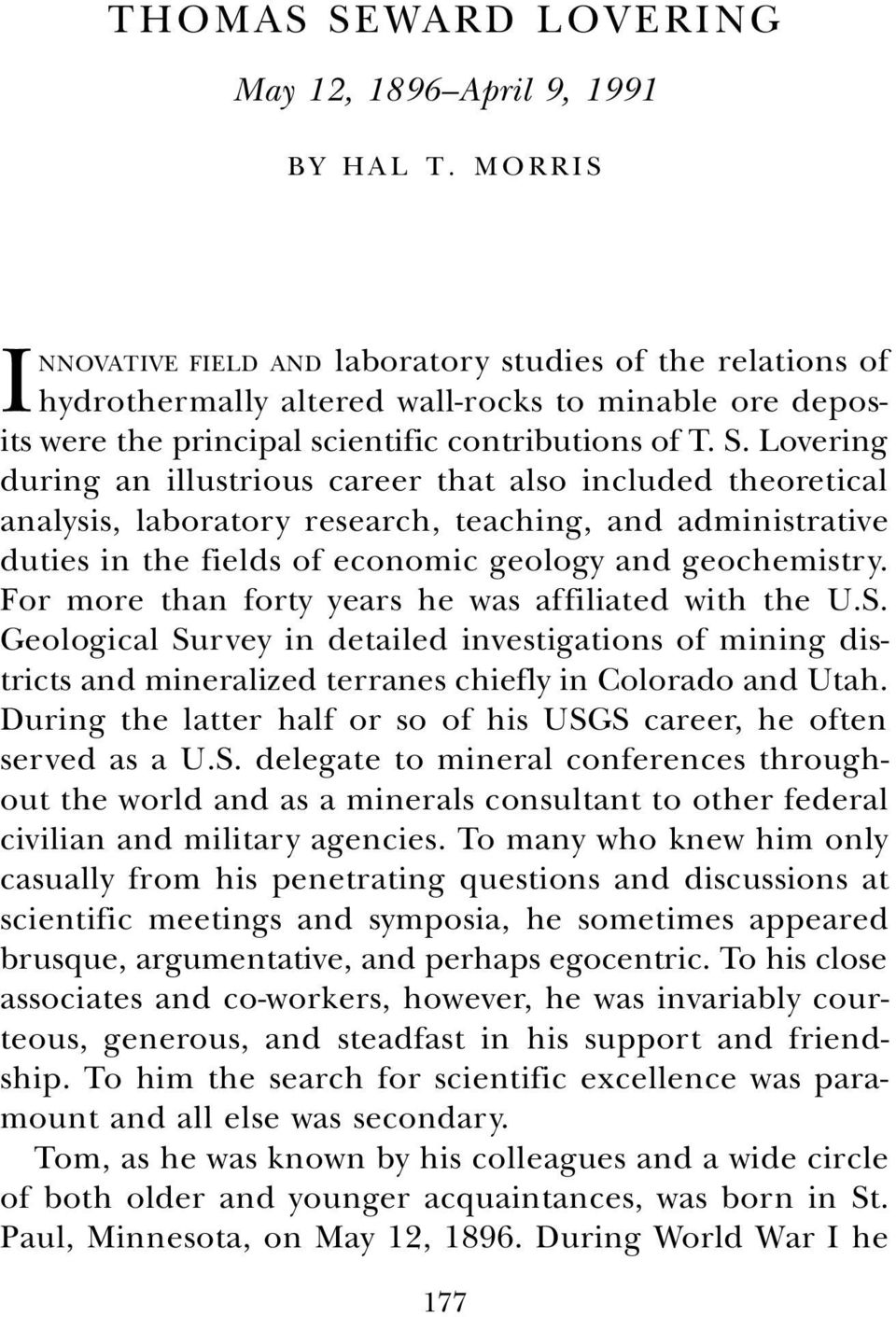 Lovering during an illustrious career that also included theoretical analysis, laboratory research, teaching, and administrative duties in the fields of economic geology and geochemistry.