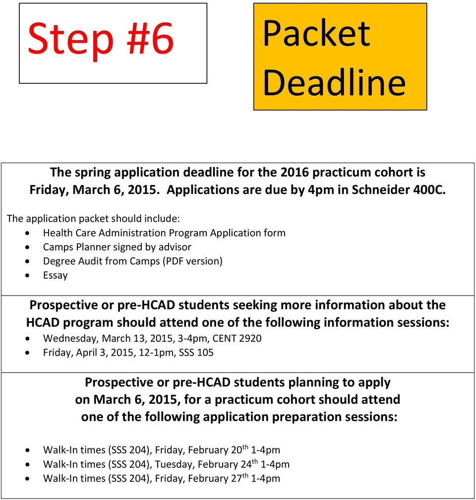 seeking more information about the HCAD program should attend one of the following information sessions: Wednesday, March 13, 2015, 3 4pm, CENT 2920 Friday, April 3, 2015, 12 1pm, SSS 105 Prospective