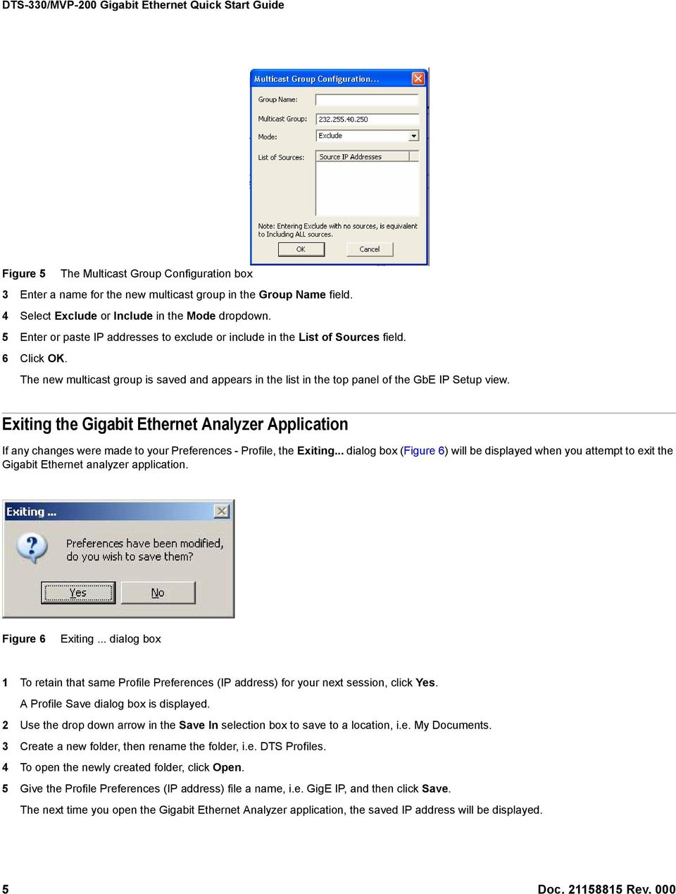 Exiting the Gigabit Ethernet Analyzer Application If any changes were made to your Preferences - Profile, the Exiting.