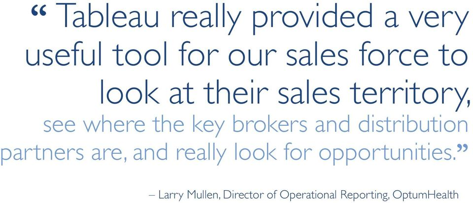 brokers and distribution partners are, and really look for