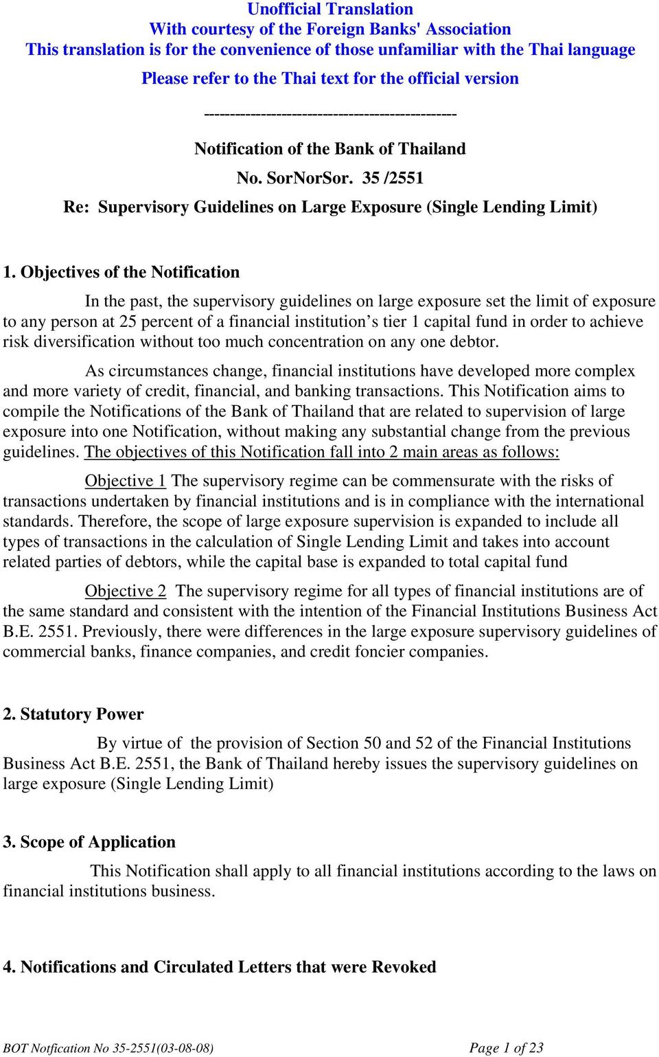 Objectives of the Notification In the past, the supervisory guidelines on large exposure set the limit of exposure to any person at 25 percent of a financial institution s tier 1 capital fund in