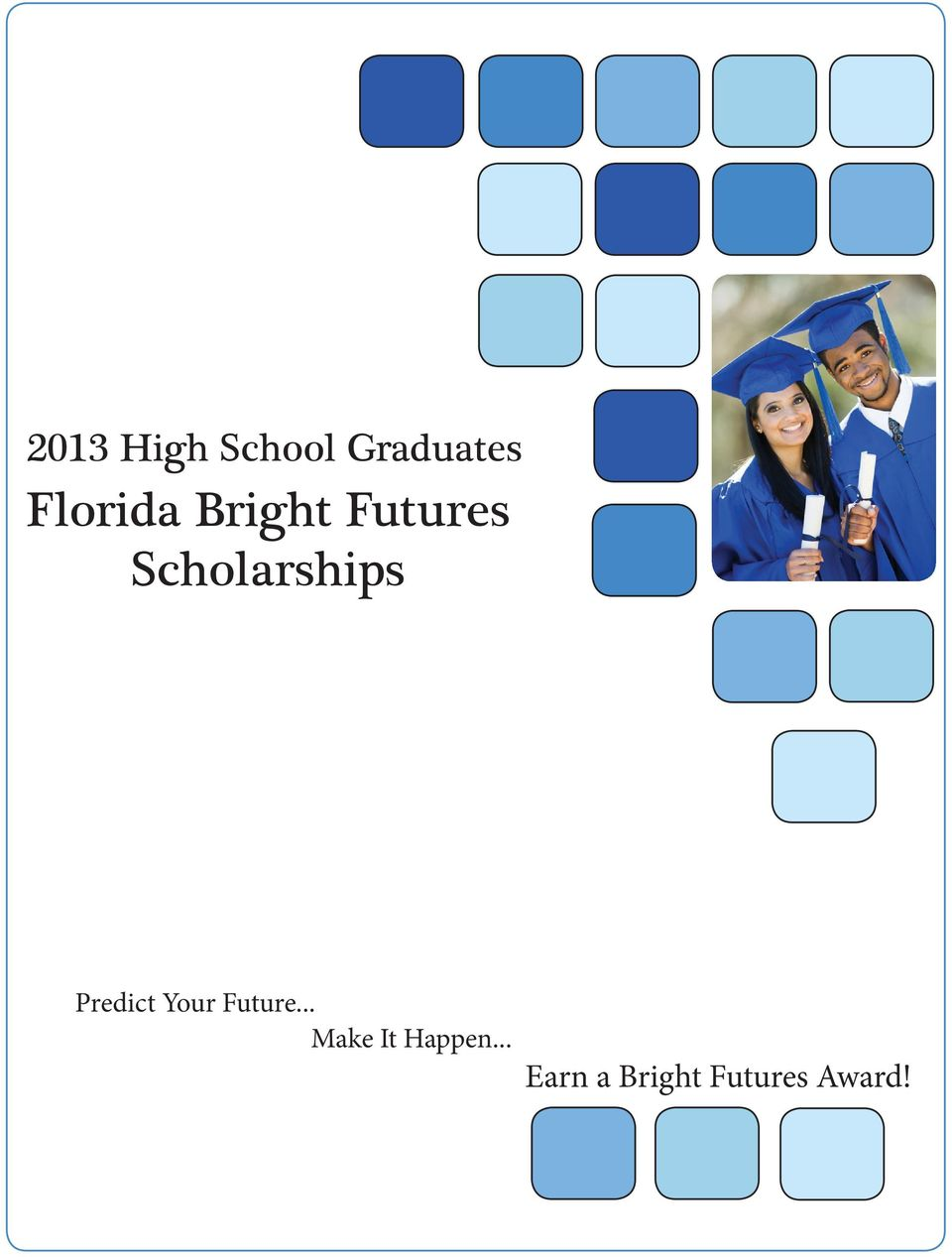 Scholarships Predict Your Future.