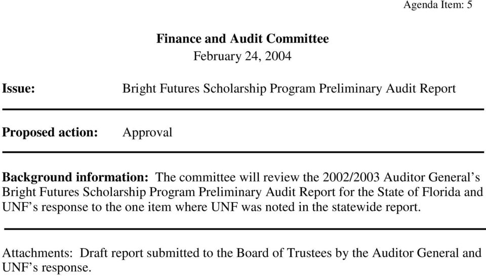 Futures Scholarship Program Preliminary Audit Report for the State of Florida and UNF s response to the one item where UNF