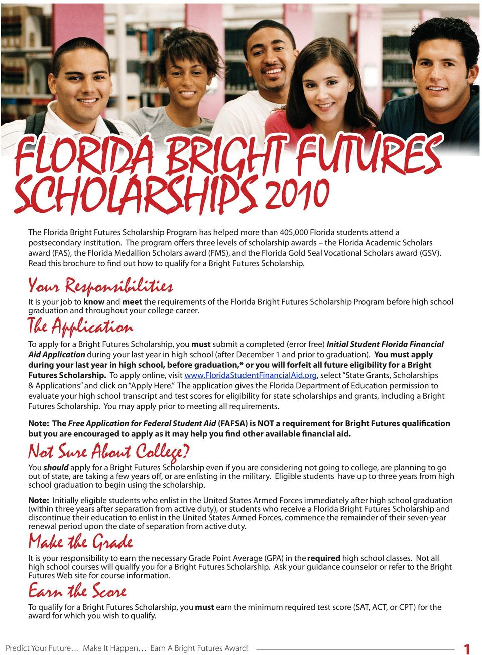 Read this brochure to find out how to qualify for a Bright Futures Scholarship.