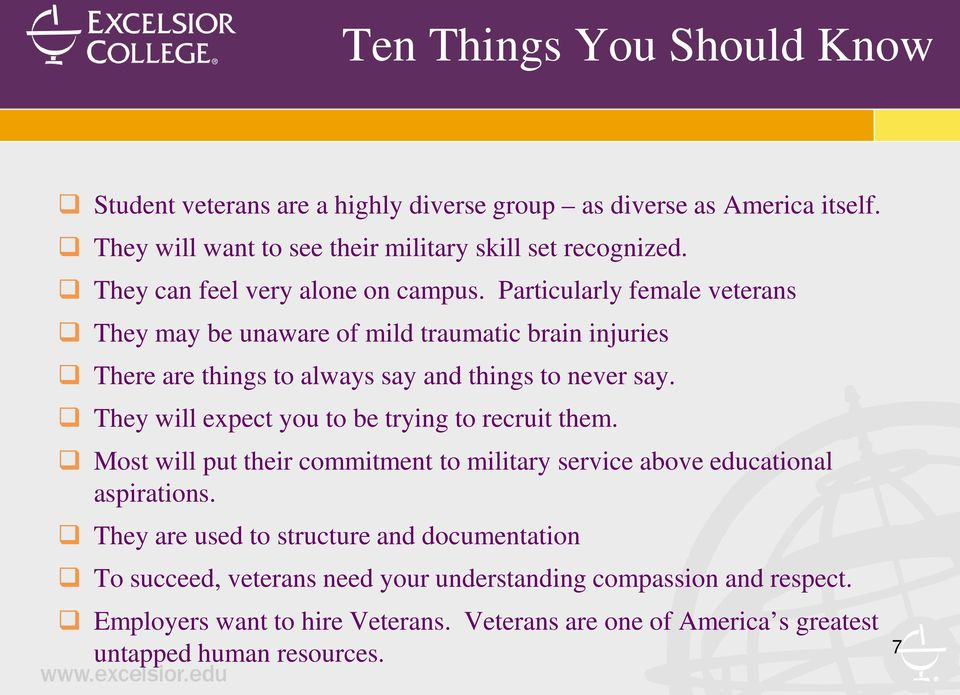 Particularly female veterans They may be unaware of mild traumatic brain injuries There are things to always say and things to never say.