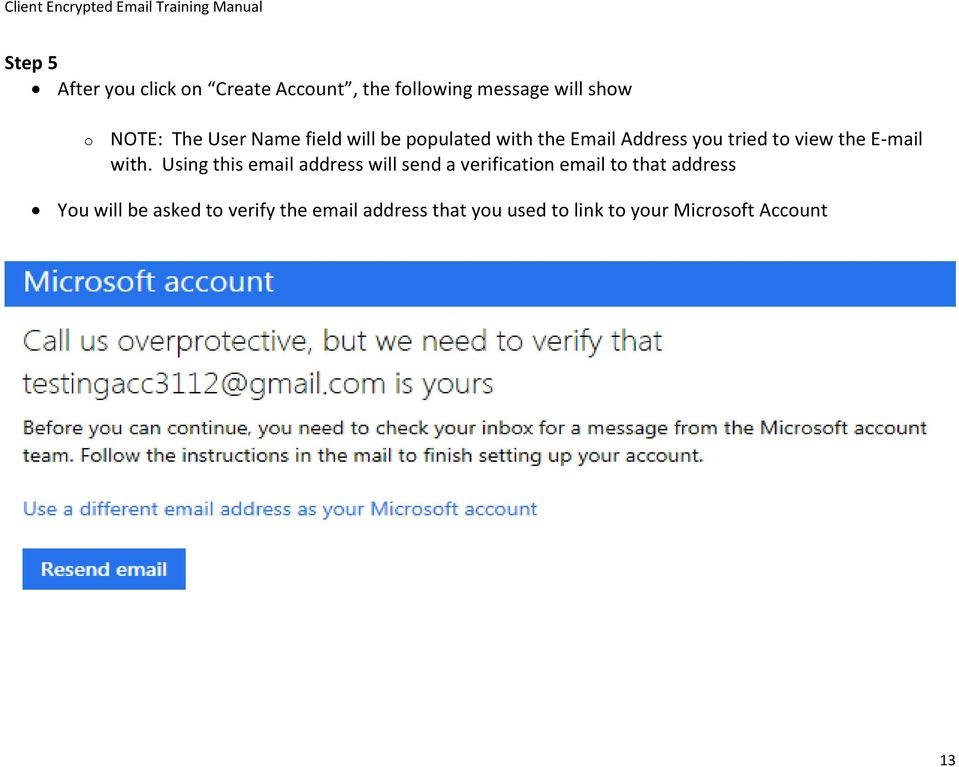 with. Using this email address will send a verification email to that address You will