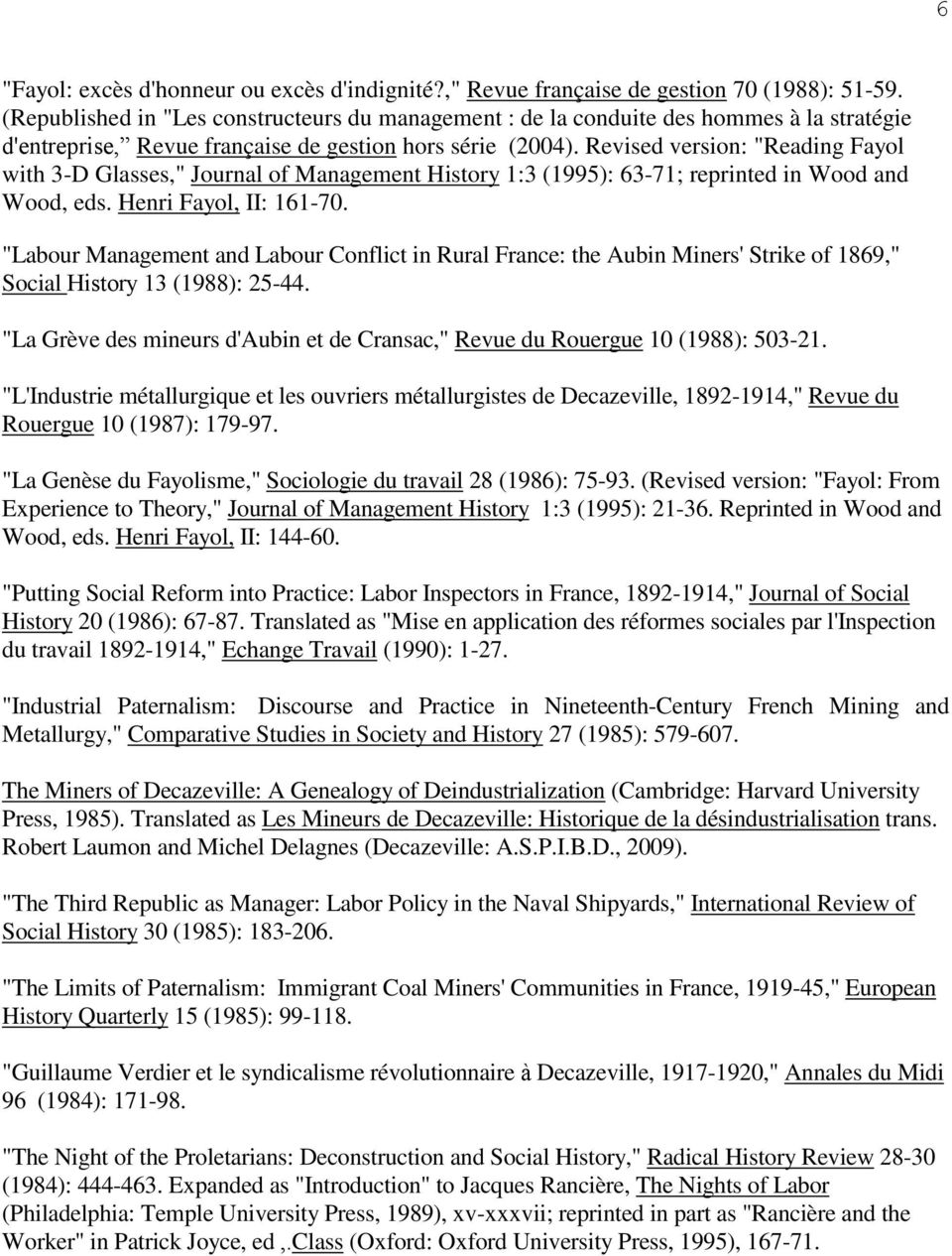 "Revised version: ""Reading Fayol with 3-D Glasses,"" Journal of Management History 1:3 (1995): 63-71; reprinted in Wood and Wood, eds. Henri Fayol, II: 161-70."