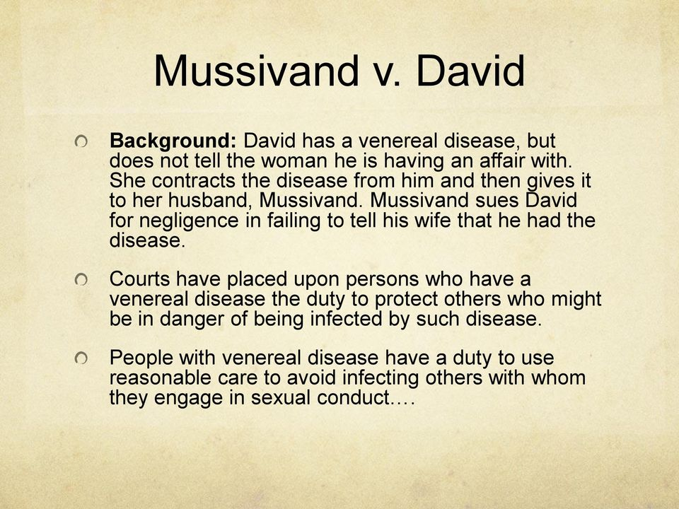 Mussivand sues David for negligence in failing to tell his wife that he had the disease.