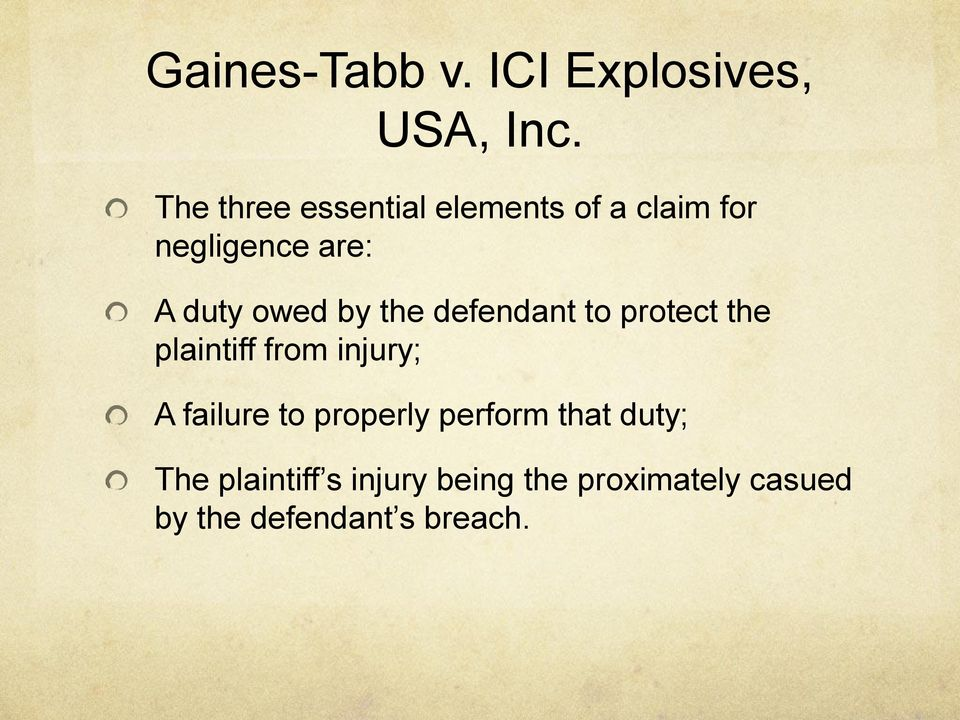 by the defendant to protect the plaintiff from injury; A failure to