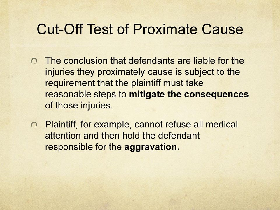 take reasonable steps to mitigate the consequences of those injuries.