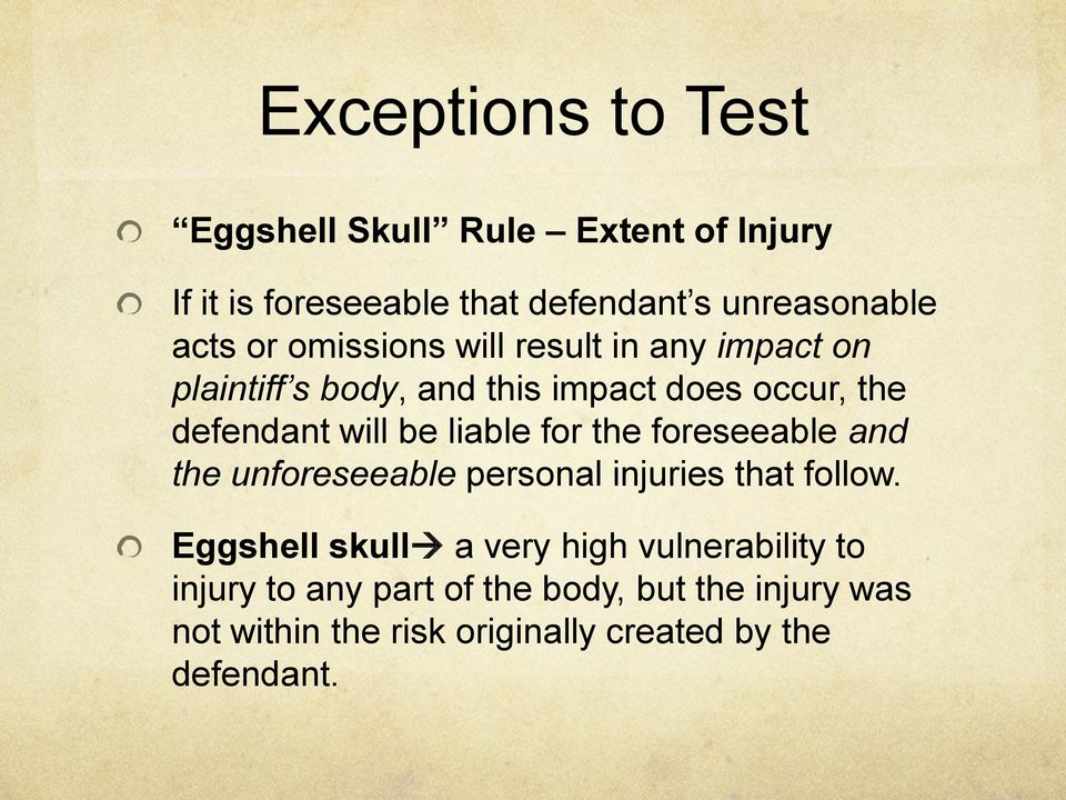 liable for the foreseeable and the unforeseeable personal injuries that follow.