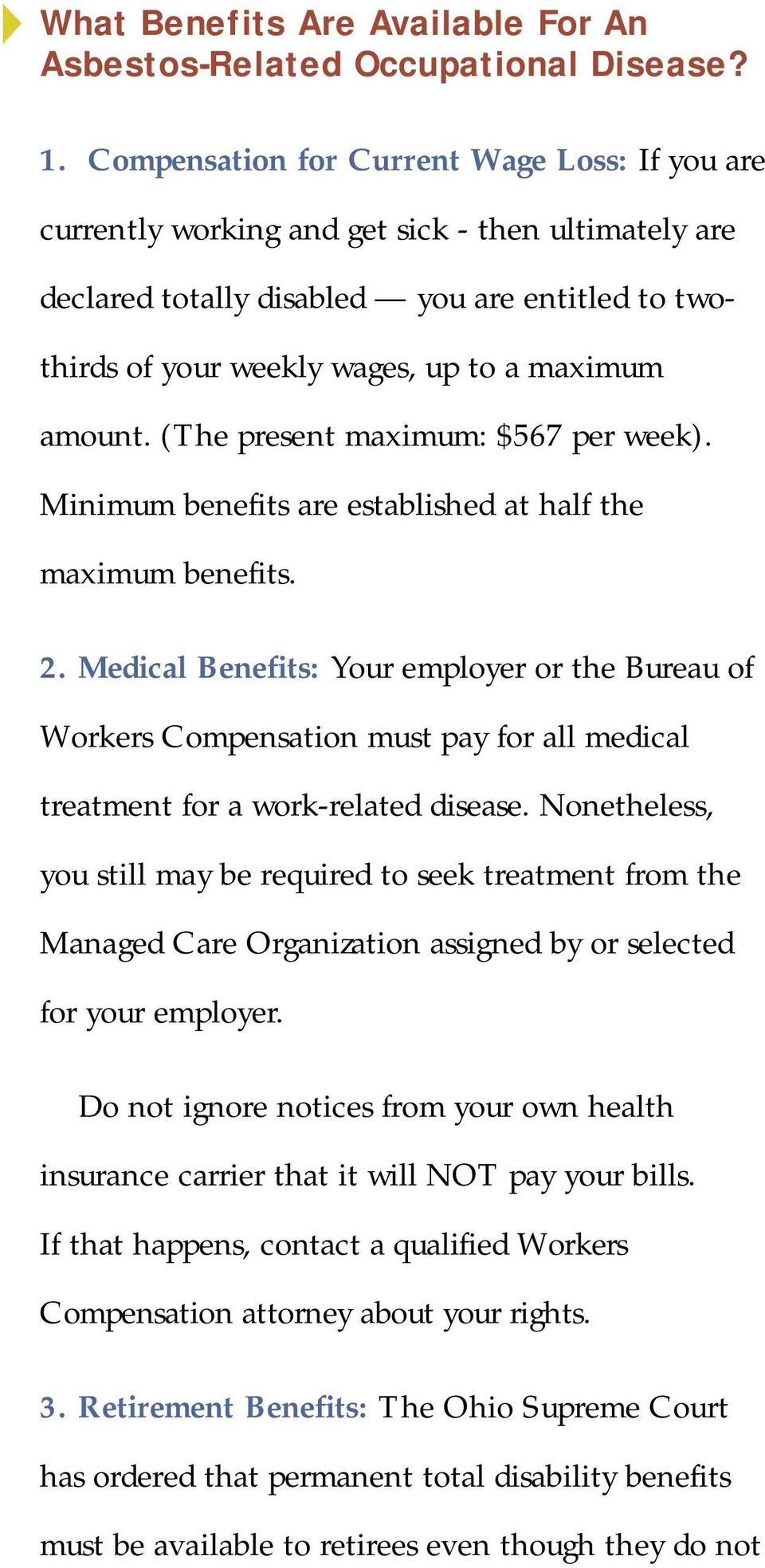 amount. (The present maximum: $567 per week). Minimum benefits are established at half the maximum benefits. 2.