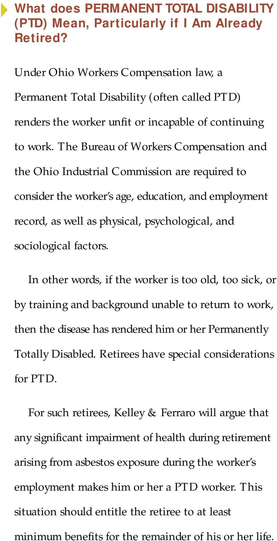 The Bureau of Workers Compensation and the Ohio Industrial Commission are required to consider the worker s age, education, and employment record, as well as physical, psychological, and sociological