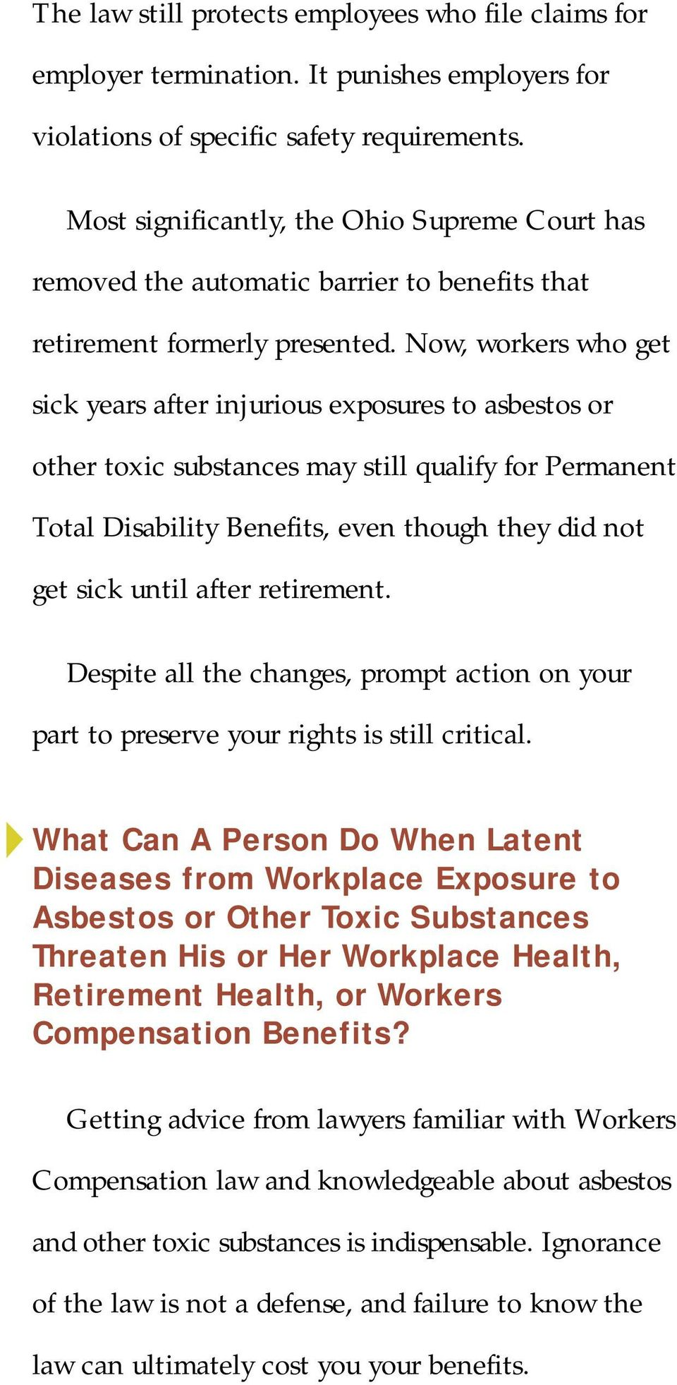 Now, workers who get sick years after injurious exposures to asbestos or other toxic substances may still qualify for Permanent Total Disability Benefits, even though they did not get sick until