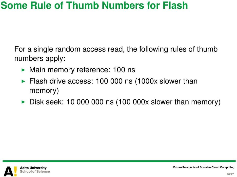 reference: 100 ns Flash drive access: 100 000 ns (1000x slower