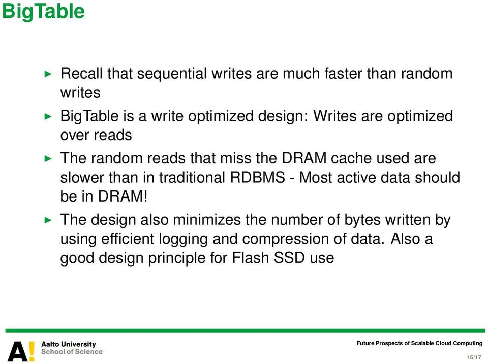 traditional RDBMS - Most active data should be in DRAM!