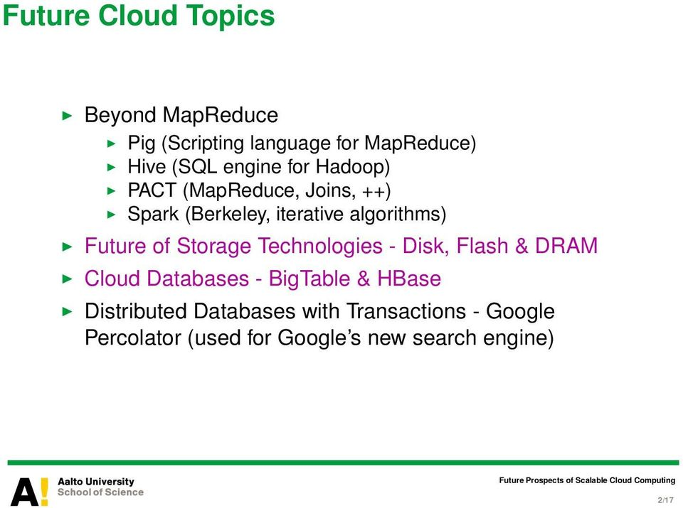Future of Storage Technologies - Disk, Flash & DRAM Cloud Databases - BigTable & HBase