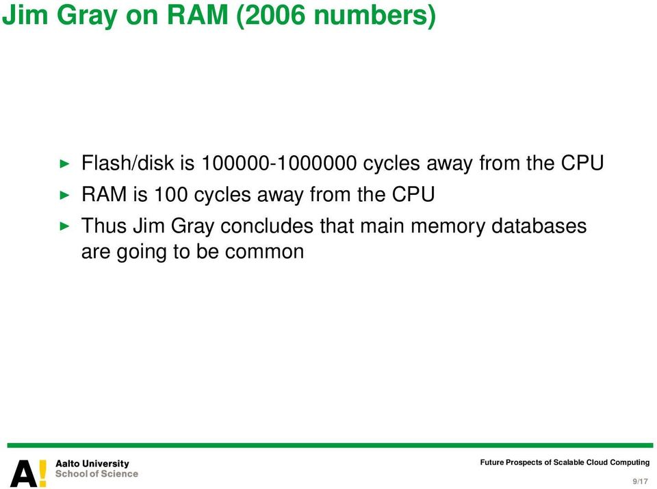 100 cycles away from the CPU Thus Jim Gray