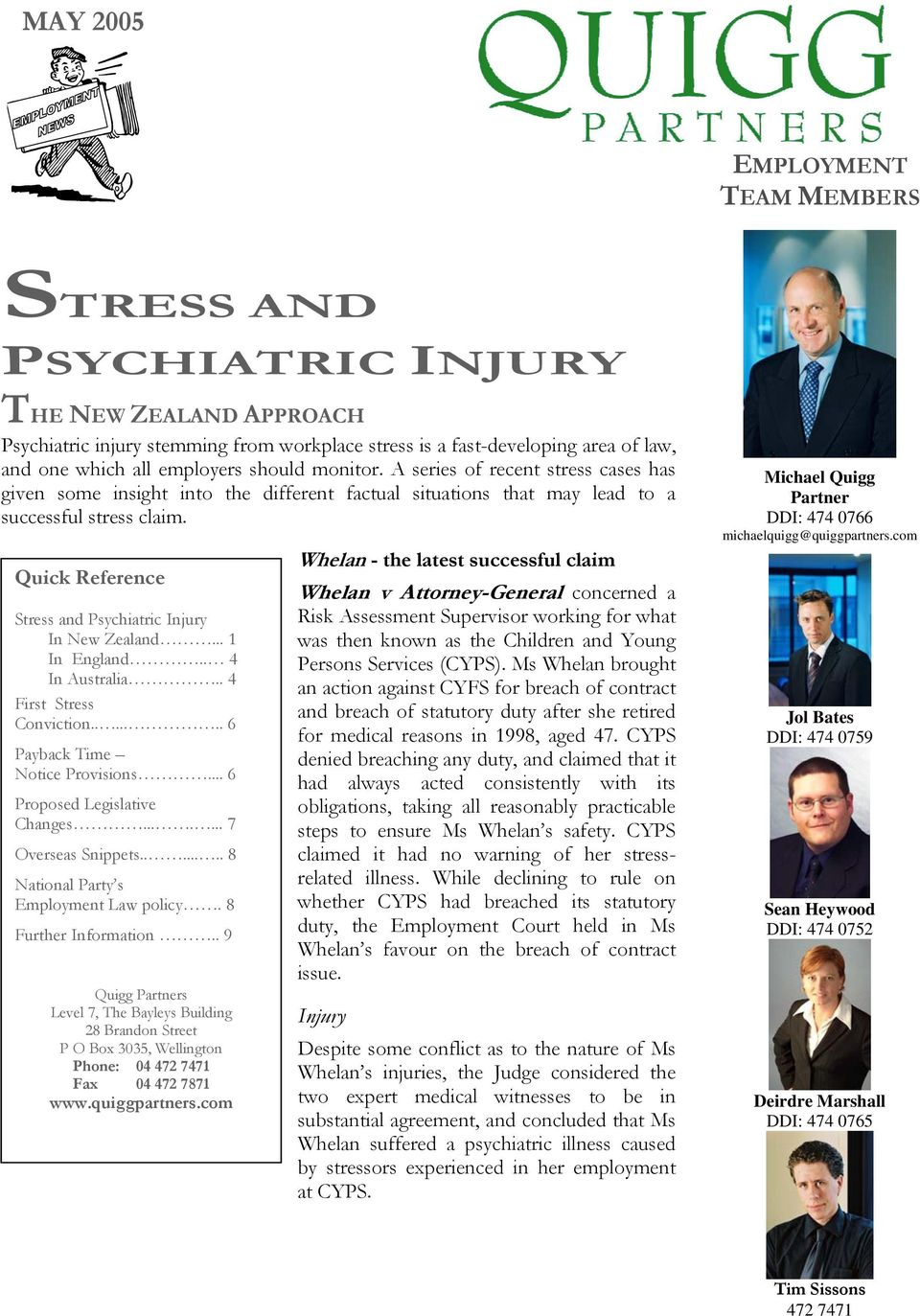 Quick Reference Stress and Psychiatric Injury In New Zealand... 1 In England.. 4 In Australia.. 4 First Stress Conviction....... 6 Payback Time Notice Provisions... 6 Proposed Legislative Changes.
