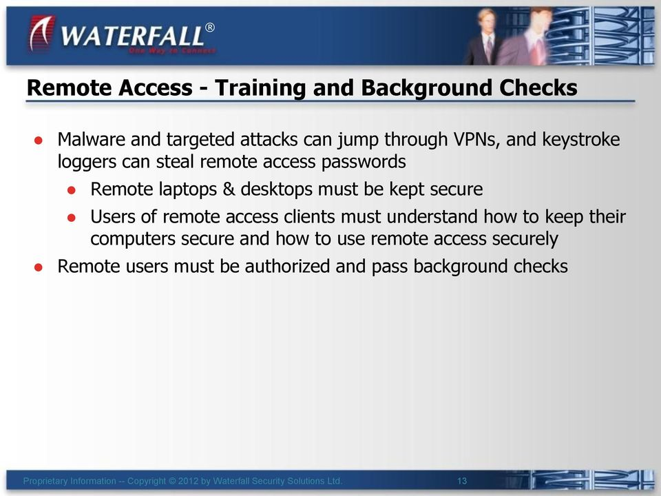 kept secure Users of remote access clients must understand how to keep their computers secure
