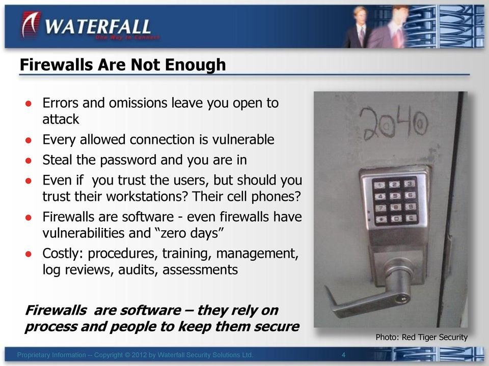 Firewalls are software - even firewalls have vulnerabilities and zero days Costly: procedures, training, management, log