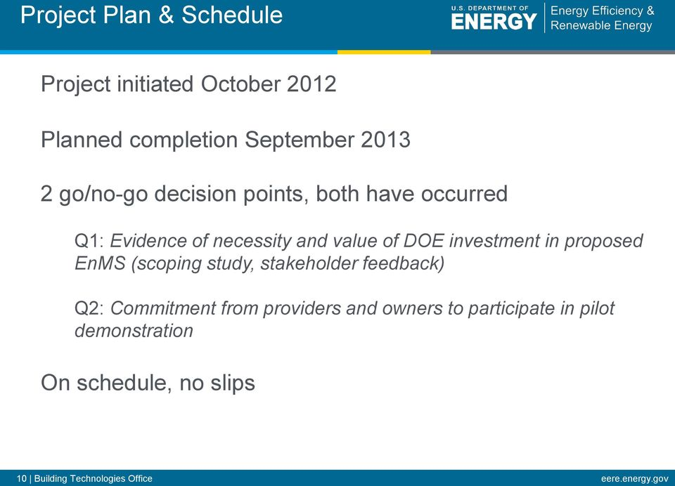 in proposed EnMS (scoping study, stakeholder feedback) Q2: Commitment from providers and owners to