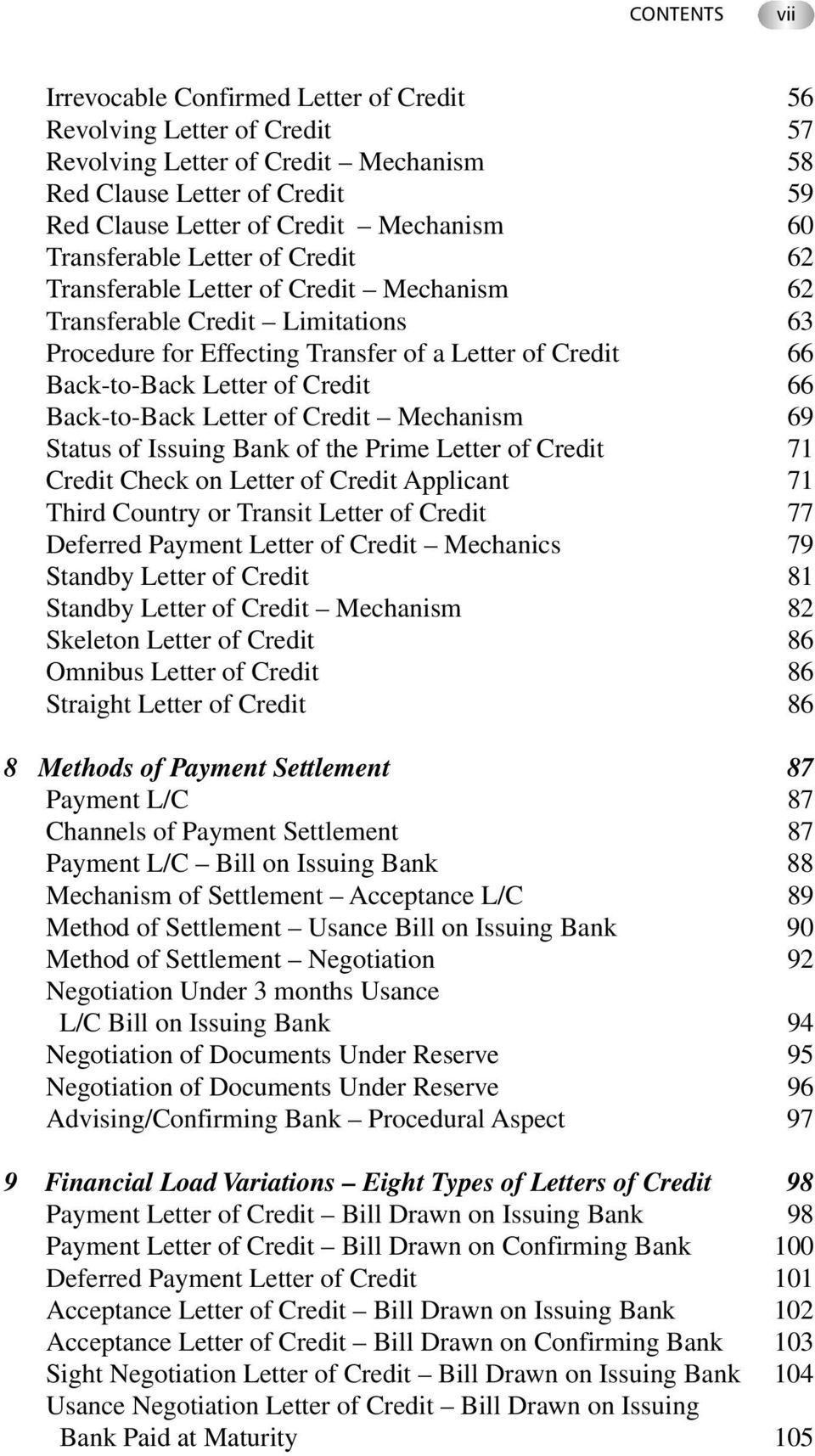 66 Back-to-Back Letter of Credit Mechanism 69 Status of Issuing Bank of the Prime Letter of Credit 71 Credit Check on Letter of Credit Applicant 71 Third Country or Transit Letter of Credit 77