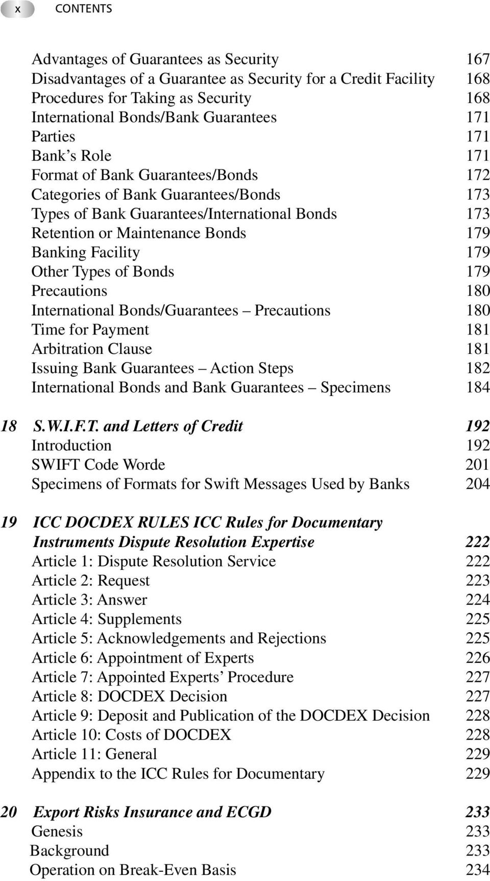 Facility 179 Other Types of Bonds 179 Precautions 180 International Bonds/Guarantees Precautions 180 Time for Payment 181 Arbitration Clause 181 Issuing Bank Guarantees Action Steps 182 International