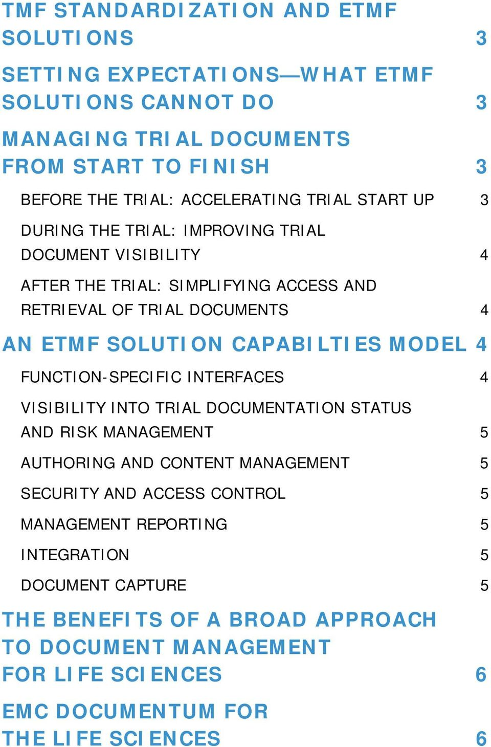 SOLUTION CAPABILTIES MODEL 4 FUNCTION-SPECIFIC INTERFACES 4 VISIBILITY INTO TRIAL DOCUMENTATION STATUS AND RISK MANAGEMENT 5 AUTHORING AND CONTENT MANAGEMENT 5 SECURITY