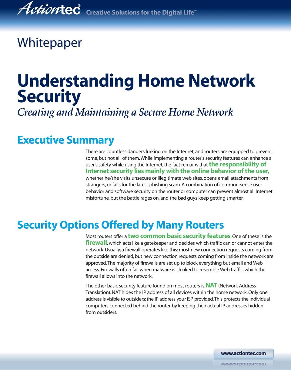 While implementing a router's security features can enhance a user's safety while using the Internet, the fact remains that the responsibility of Internet security lies mainly with the online