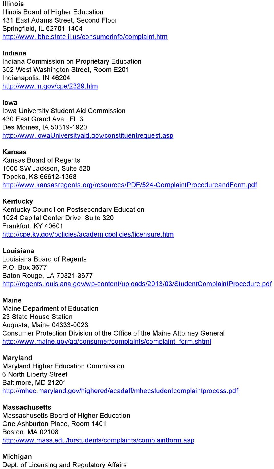 htm Iowa Iowa University Student Aid Commission 430 East Grand Ave., FL 3 Des Moines, IA 50319-1920 http://www.iowauniversityaid.gov/constituentrequest.