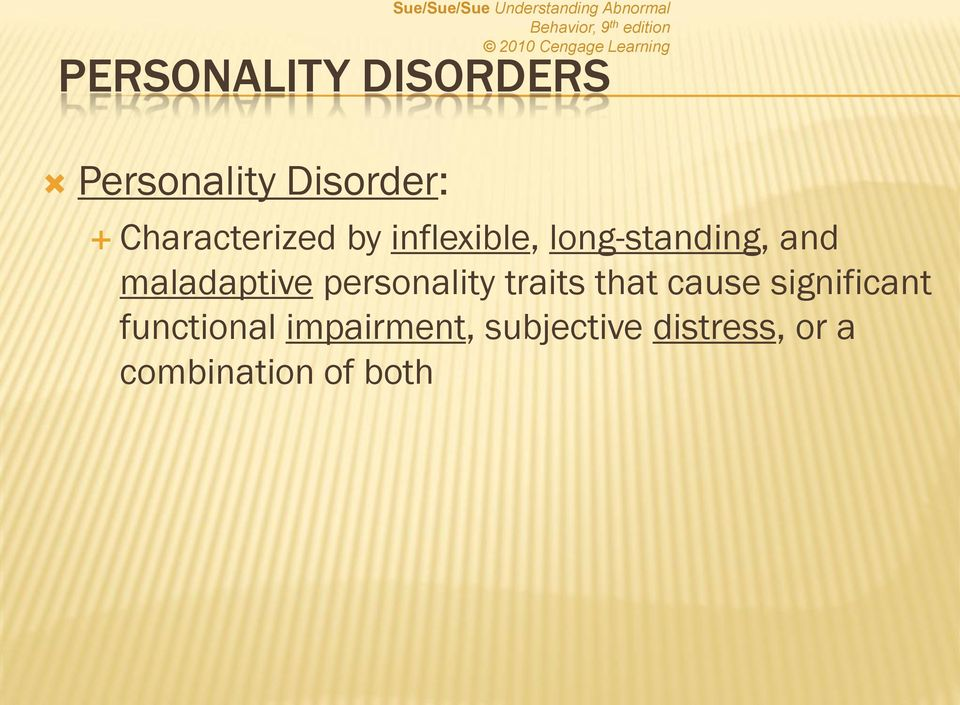 inflexible, long-standing, and maladaptive personality traits that cause