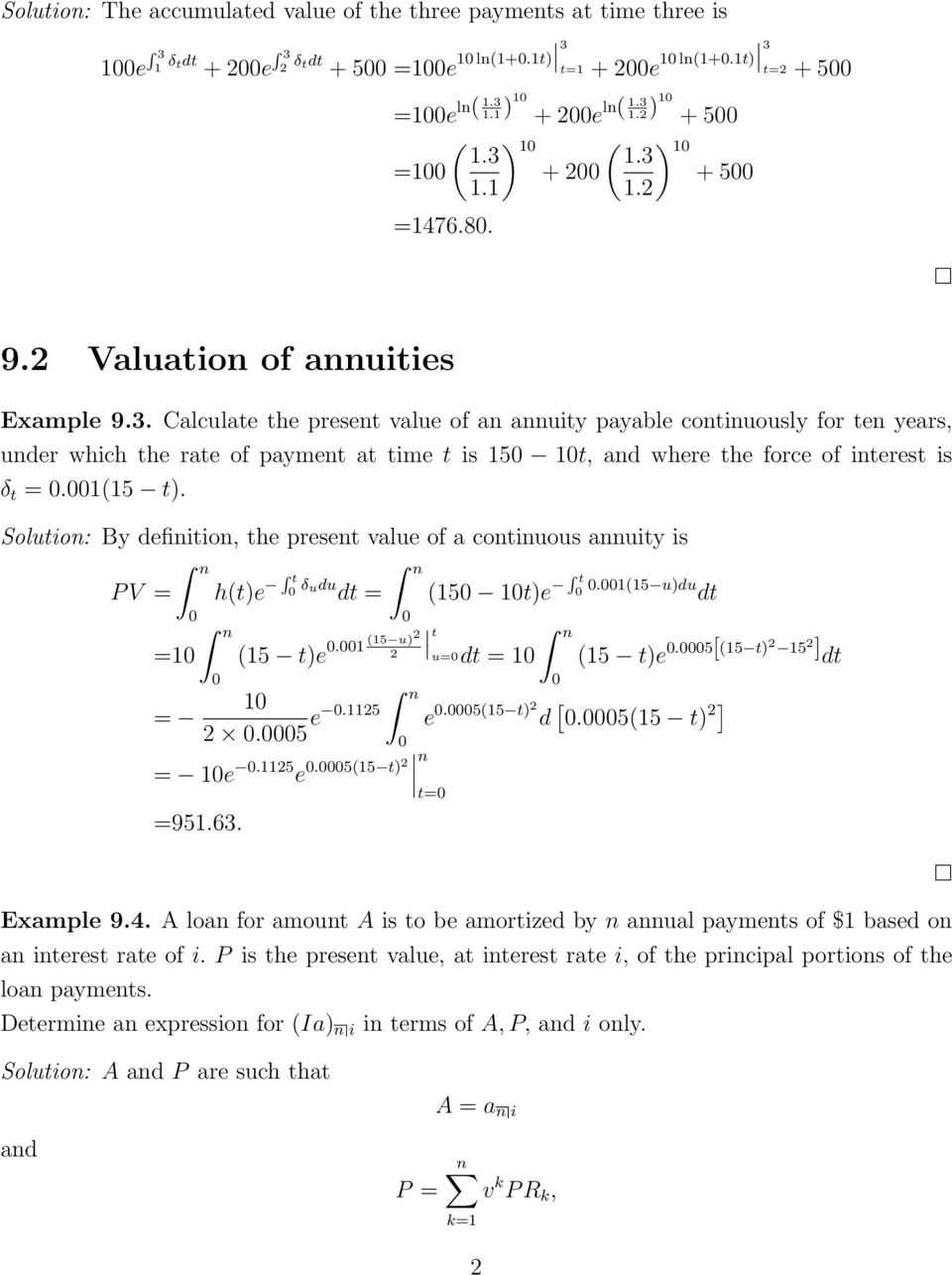 1.2) 10 + 500 ) 10 + 500 ( 1.3 1.2 9.2 Valuaton of annutes Example 9.3. Calculate the present value of an annuty payable contnuously for ten years, under whch the rate of payment at tme t s 150 10t, and where the force of nterest s δ t = 0.
