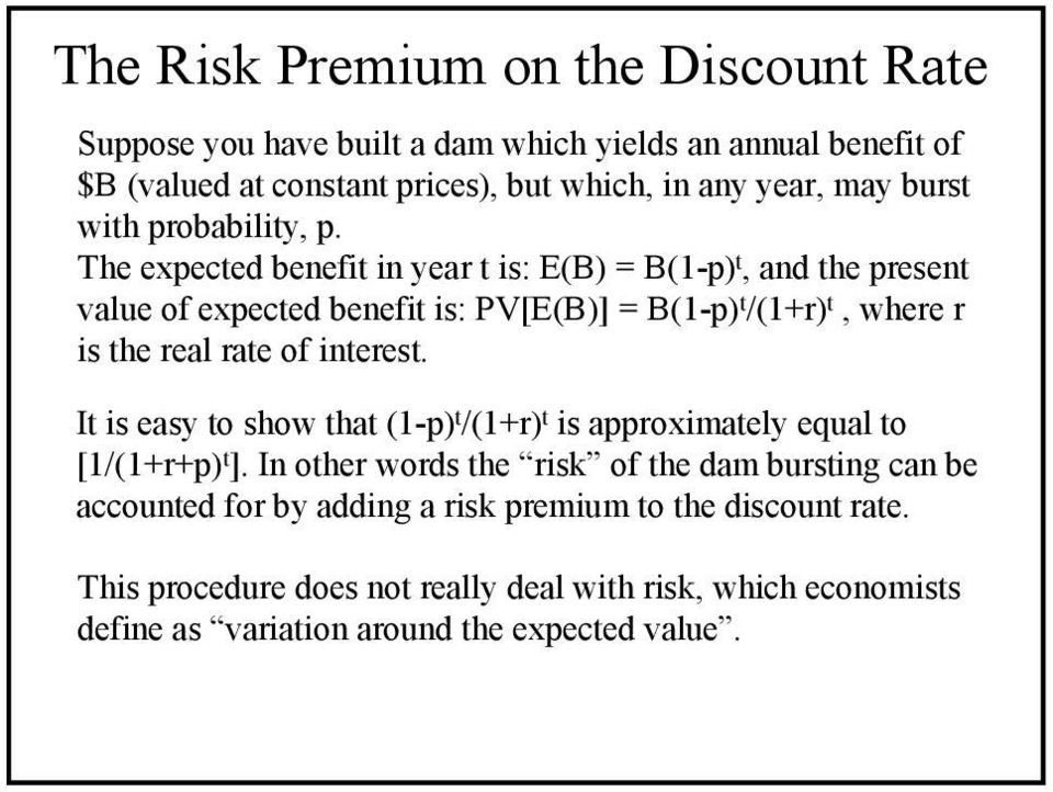 The expected beefit i year t is: E(B) = B(1-p) t, ad the preset value of expected beefit is: PV[E(B)] = B(1-p) t /(1+r) t, where r is the real rate of