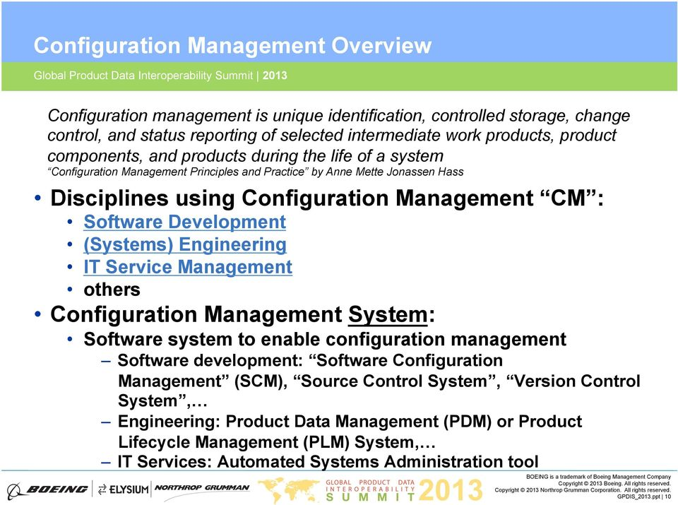 Development (Systems) Engineering IT Service Management others Configuration Management System: Software system to enable configuration management Software development: Software Configuration