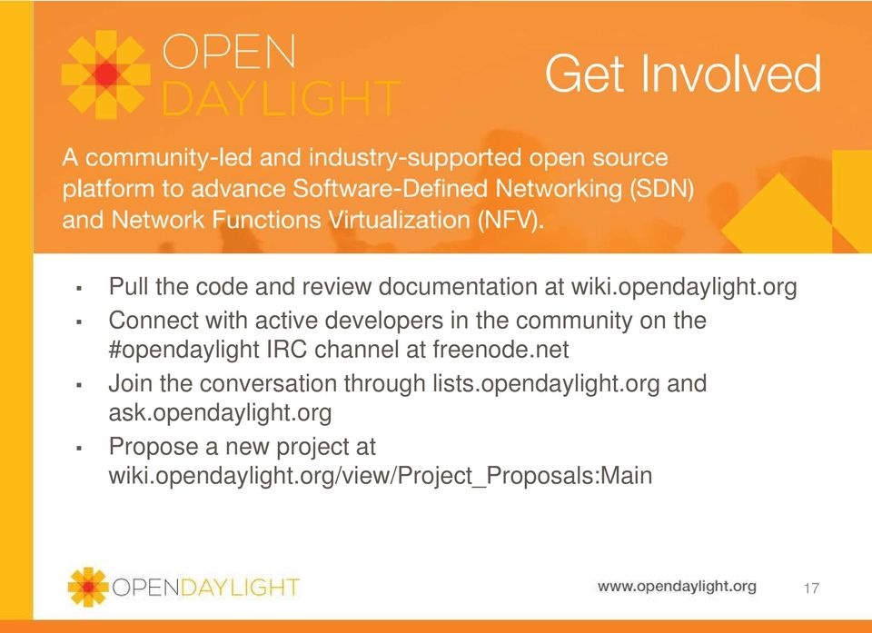 channel at freenode.net Join the conversation through lists.opendaylight.
