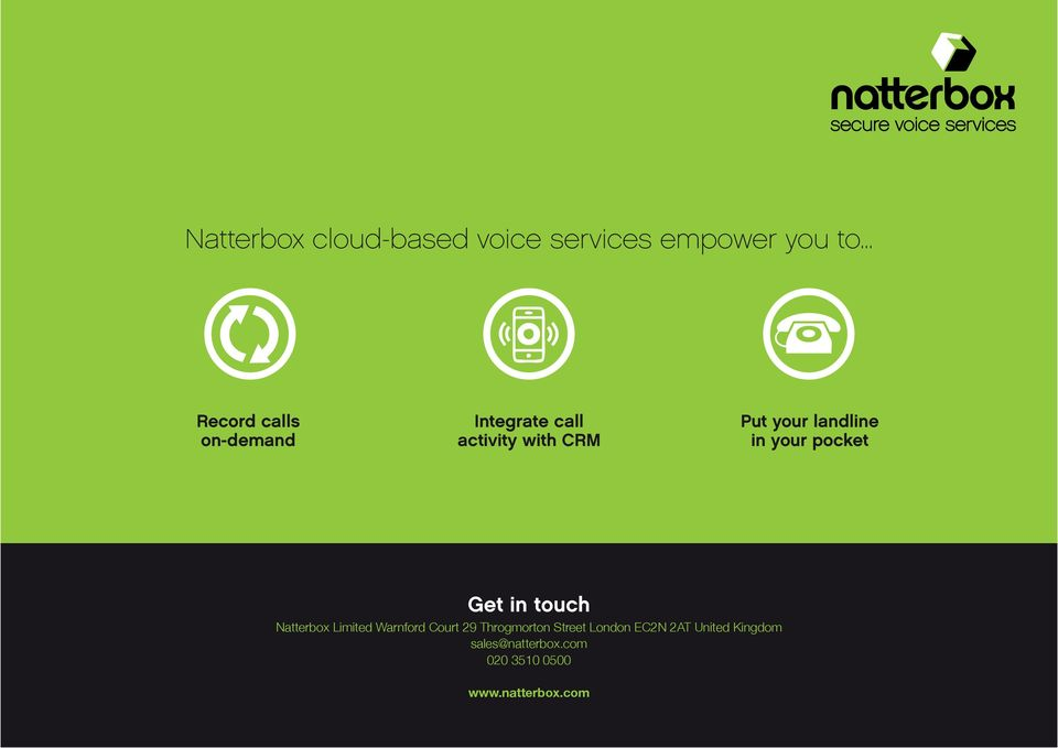 landline in your pocket Get in touch Natterbox Limited Warnford Court 29