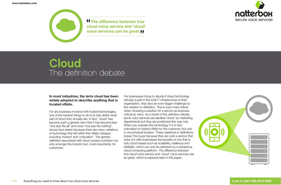 In fact, cloud has become such a generic term that it has become less one size fits all and more one size fits nothing.