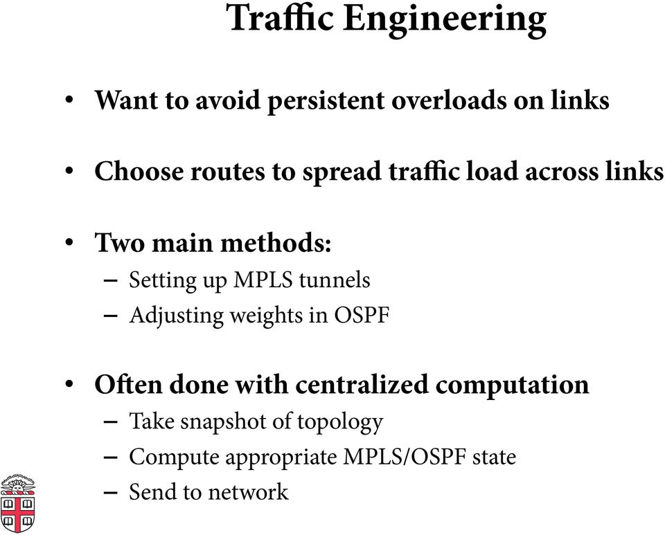 MPLS tunnels Adjusting weights in OSPF O en done with centralized