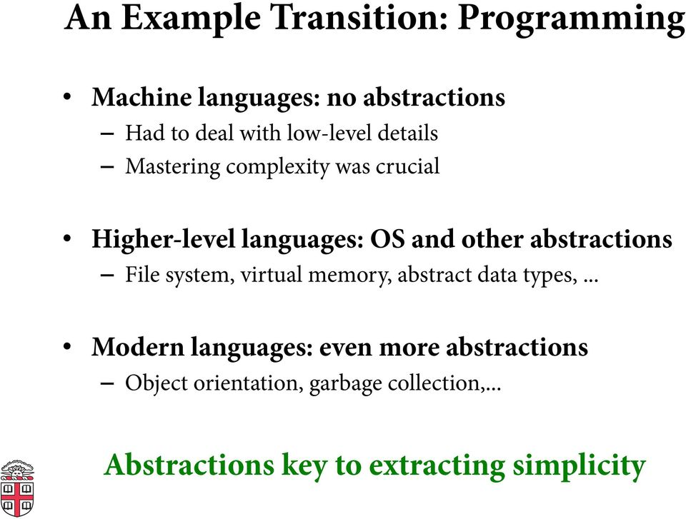 abstractions File system, virtual memory, abstract data types,.
