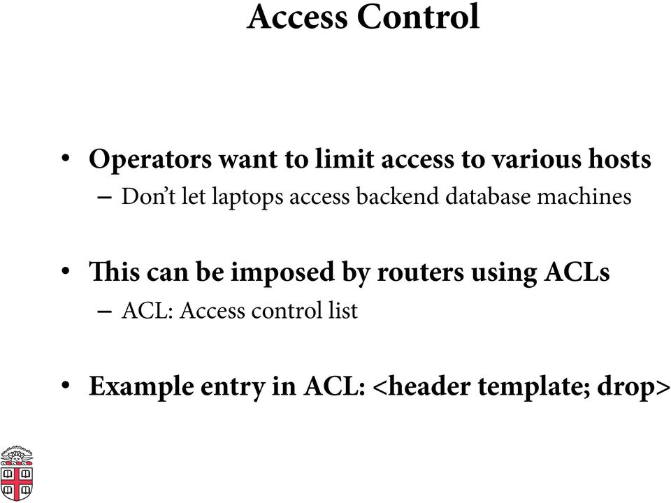 machines is can be imposed by routers using ACLs ACL: