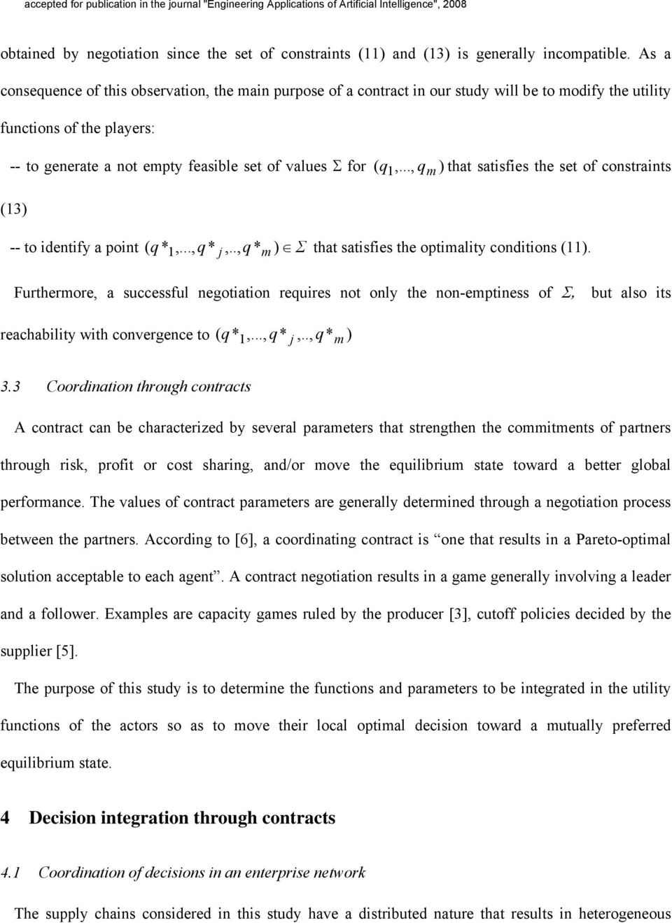 .. q that satisfies the set of onstraints m 3 -- to identify a point q *... q * j.. q * m Σ that satisfies the optimality onditions.