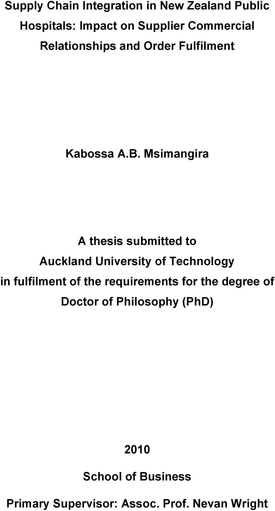 Msimangira A thesis submitted to Auckland University of Technology in fulfilment of the