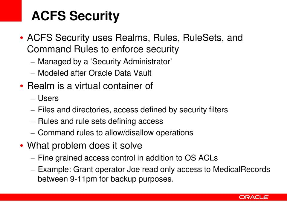 security filters Rules and rule sets defining access Command rules to allow/disallow operations What problem does it solve Fine